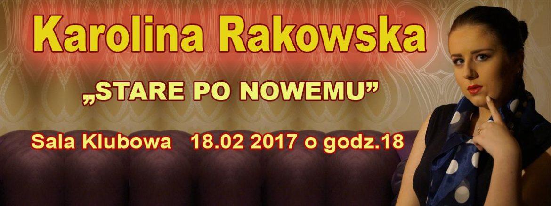 Archiwum SCK. Koncert Karoliny Rakowskiej.