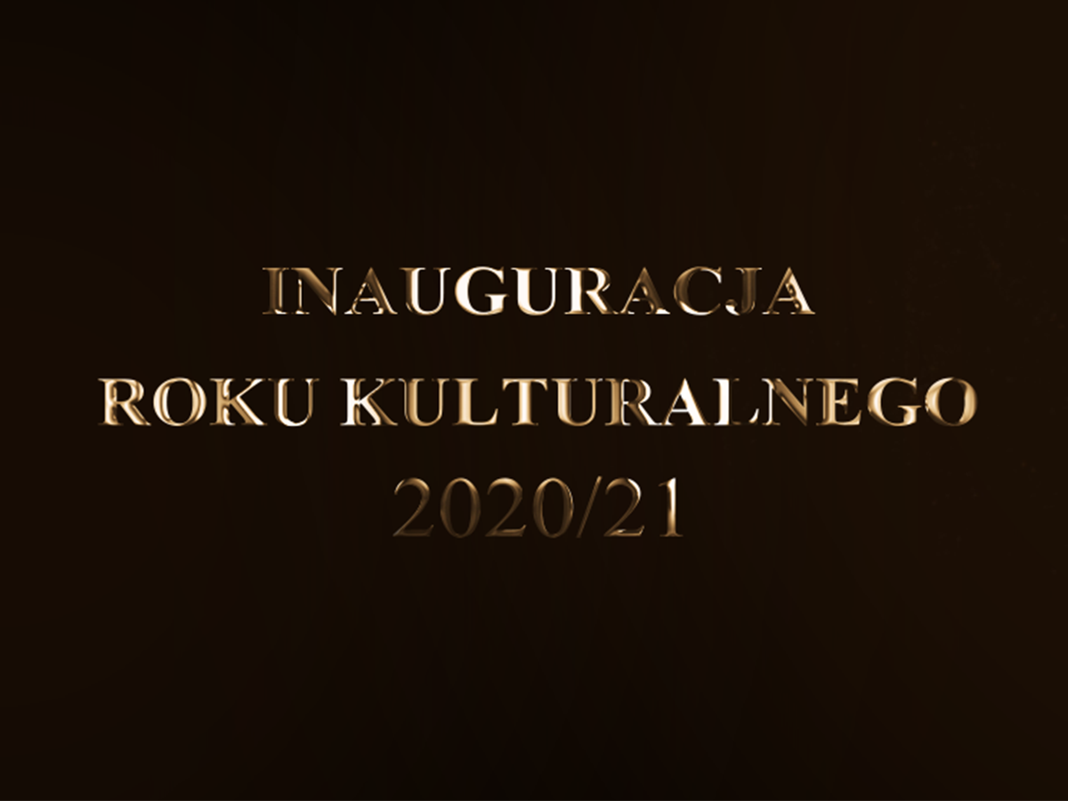 Relacja z Inauguracji Roku kulturalnego 2020/2021