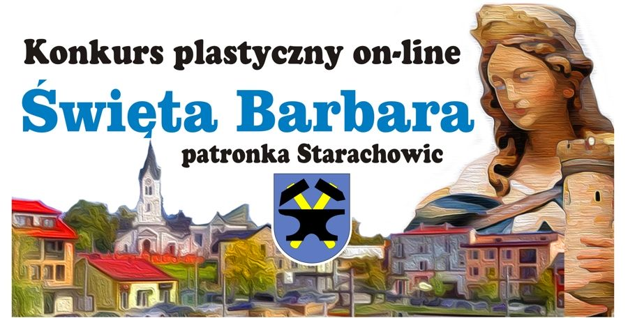 """""""Święta Barbara – patronka Starachowic"""". Konkurs."""
