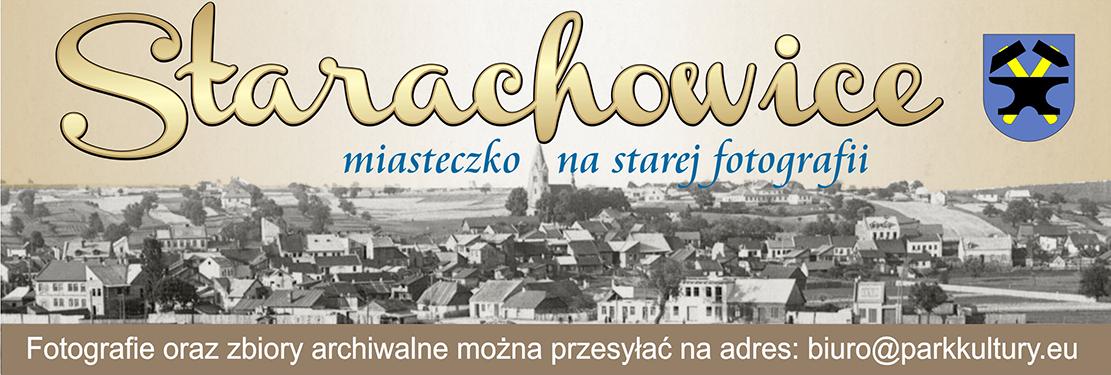 """""""Starachowice, miasteczko na starej fotografii"""""""