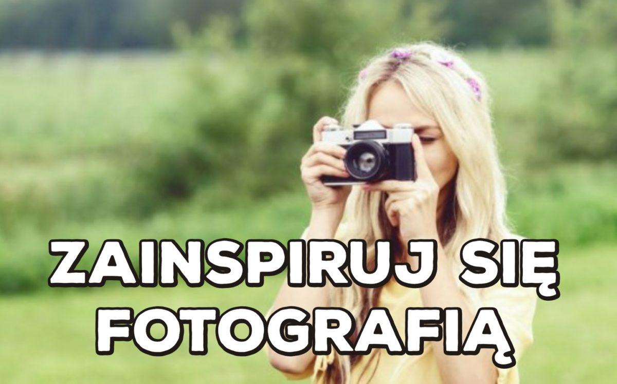 zainspiruj się fotografią