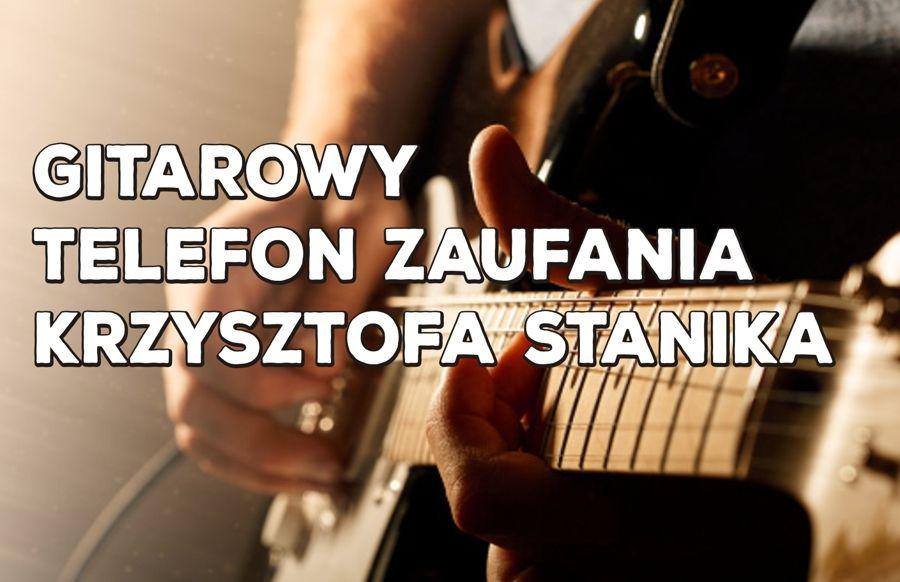 Ferie on-line. Gitarowego Telefonu Zaufania Krzysztofa Stanika