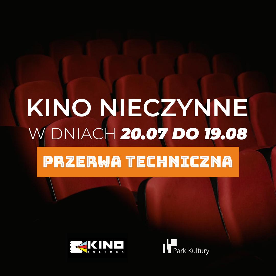 Kino Kultura – przerwa techniczna